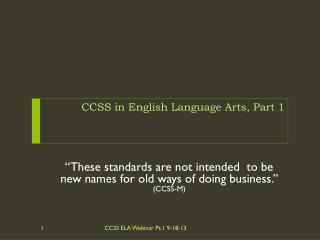 CCSS in  English Language Arts,  Part  1