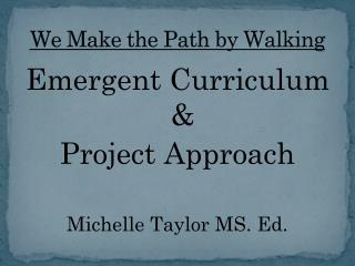 We Make the Path by Walking
