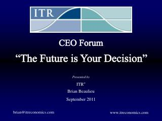 """The Future is Your Decision"""