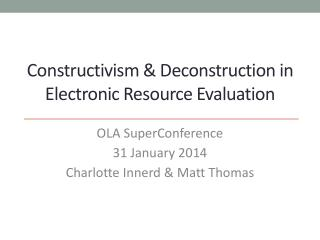 Constructivism & Deconstruction in Electronic Resource Evaluation