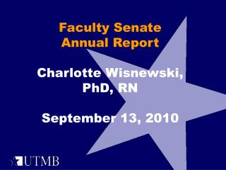 Faculty Senate Annual Report Charlotte Wisnewski, PhD,  RN September 13, 2010
