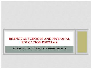 Bilingual Schools and National Education Reforms