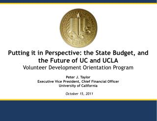 Putting it in Perspective: the State Budget, and the Future of UC and UCLA Volunteer Development Orientation Program