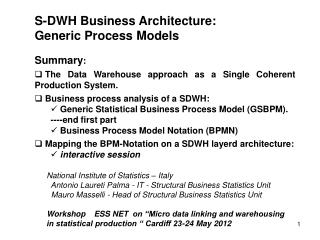 S-DWH Business Architecture: Generic Process Models Summary :  The Data Warehouse approach as a Single Coherent Product