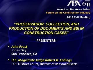 """ Preservation, Collection, and Production of Documents and ESI in Construction Cases """