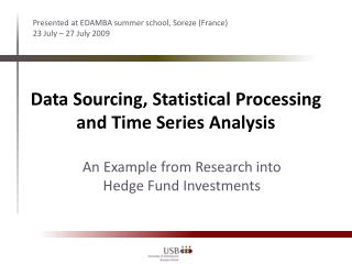 Data Sourcing, Statistical Processing and Time Series Analysis