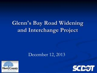 Glenn's Bay Road Widening and Interchange Project