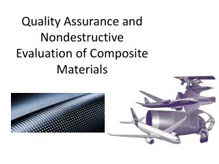 Quality Assurance and Nondestructive Evaluation of Composite Materials