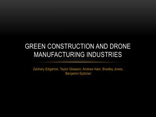 Green Construction and Drone Manufacturing Industries