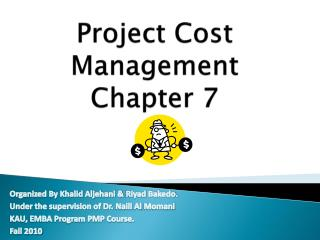 Project Cost Management  Chapter 7