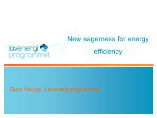 New  eagerness  for  energy efficiency