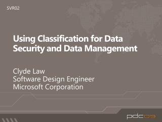 Using Classification for Data Security and Data Management