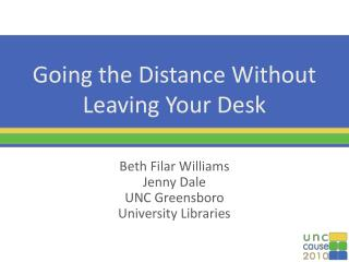 Going the Distance Without Leaving Your Desk