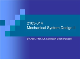 2103-314 mechanical system design ii
