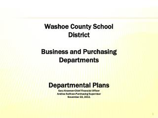 Washoe County School District Business and Purchasing Departments Departmental Plans Gary Kraemer-Chief Financial Office