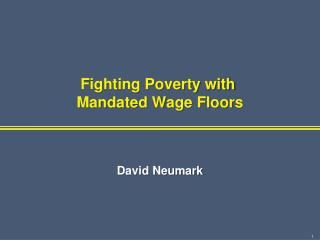 Fighting Poverty with  Mandated Wage Floors