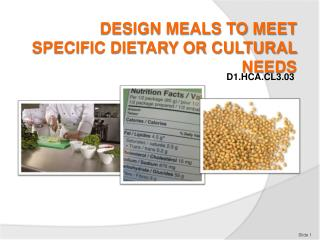 DESIGN MEALS TO MEET SPECIFIC DIETARY OR CULTURAL NEEDS