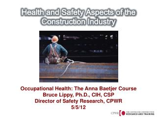 Health and Safety Aspects of the Construction Industry