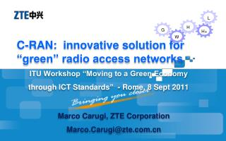 "C-RAN:  innovative solution for ""green"" radio access networks"