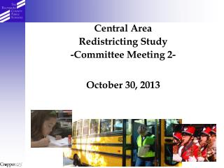 Central Area Redistricting Study -Committee Meeting  2- October  30,  2013