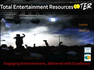Engaging Entertainment ,  delivered  with  Excellence