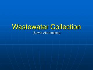 Wastewater Collection (Sewer Alternatives)