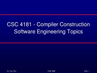 CSC  4181 - Compiler  Construction Software Engineering  Topics