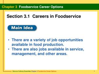 There are a variety of job opportunities available in food production. There are also jobs available in service, managem