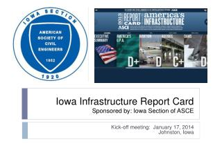 Iowa Infrastructure Report Card Sponsored by: Iowa Section of ASCE