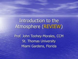 Introduction to the Atmosphere ( REVIEW )