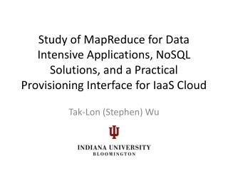 Study of  MapReduce  for Data  I ntensive Applications,  NoSQL  Solutions, and a  P ractical Provisioning Interface for