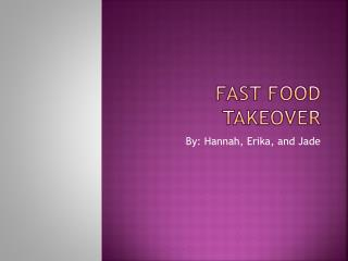 FAST FOOD TAKEOVER
