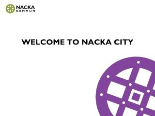 WELCOME TO NACKA CITY