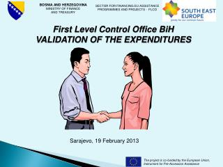 First Level Control Office BiH VALIDATION OF THE EXPENDITURES