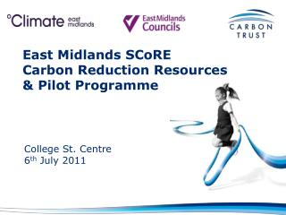 East Midlands SCoRE Carbon Reduction Resources & Pilot Programme