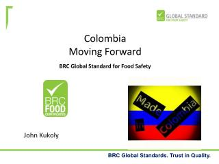 Colombia Moving Forward BRC Global Standard for Food Safety