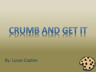 Crumb and Get it