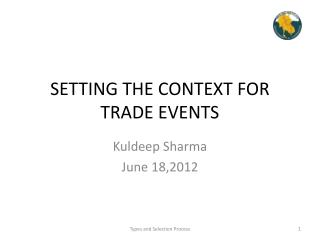 SETTING THE CONTEXT FOR TRADE EVENTS