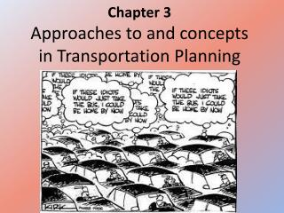 Chapter 3 Approaches to and concepts in Transportation Planning