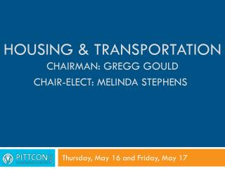 Housing & Transportation Chairman: Gregg Gould Chair-Elect: Melinda Stephens