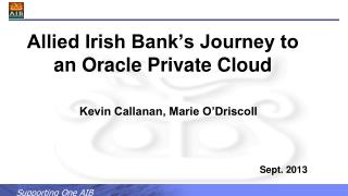 Allied Irish Bank's Journey to an Oracle Private Cloud