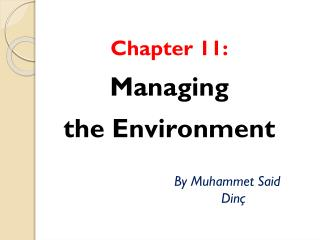 Chapter  11:  Managing t he Environment