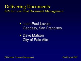 Jean-Paul Lavoie 	Geodesy, San Francisco Dave Matson 	City of Palo Alto