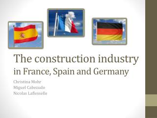 The construction industry in France, Spain and Germany