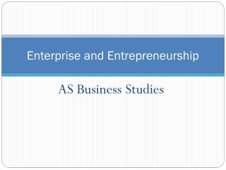 Enterprise and Entrepreneurship