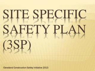 Site Specific Safety Plan (3SP)
