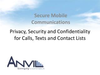 Privacy, Security and Confidentiality for Calls, Texts and Contact Lists