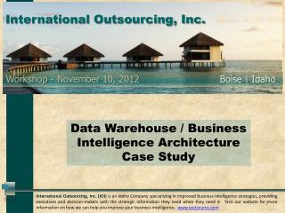 Data  Warehouse / Business Intelligence Architecture Case  Study