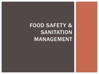 FOOD SAFETY & SANITATION MANAGEMENT