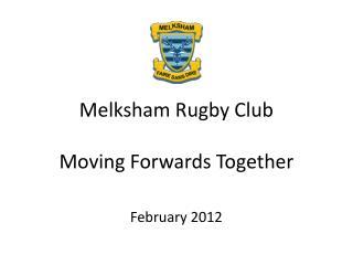 Melksham Rugby Club Moving Forwards Together